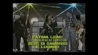 Fátima Leão / Zeze di Camargo & Luciano- Me Engana Que Eu Gosto ( Anos 90 )