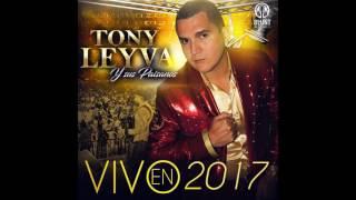 Tony Leyva Y Sus Paisanos - Ojitos Negros Chinitos (En Vivo 2017)