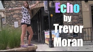 Echo - Trevor Moran (Public Dancing Music Video)