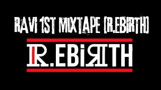 라비(Ravi) - 1st MIXTAPE [R.EBIRTH] Highlight Medley
