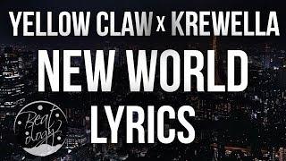 Krewella, Yellow Claw - New World (ft. Taylor Bennett) (Lyrics/Lyric Video)