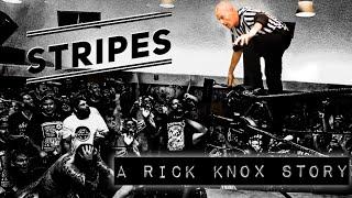 STRIPES: A Rick Knox Story.
