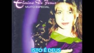 ELAINE DE JESUS® ISTO É DEUS ®