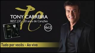 Tony Carreira - Tudo por vocês (Live)