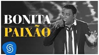 Raça Negra - Bonita Paixão (DVD Raça Negra & Amigos) [Video Oficial]
