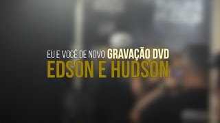 Gravaçao do DVD Eu e Você de Novo - Edson e Hudson