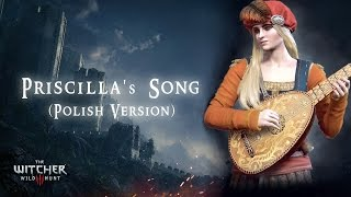 "The Witcher 3 Soundtrack - Priscilla's Song ""Wilcza Zamieć"" (Polish Version)"
