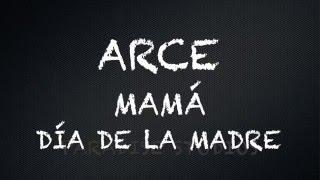ARCE - Mamá - LETRA