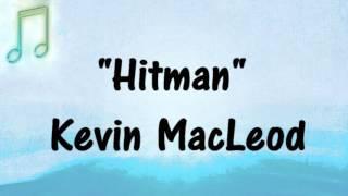 Kevin MacLeod - HITMAN - MINECRAFT GAMING MUSIC