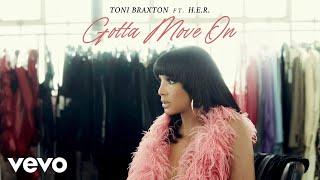 Toni Braxton - Gotta Move On (ft. H.E.R.)