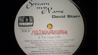 "David Starr ""Scream My Name"" (TV Track) (Indie 90's R&B)"