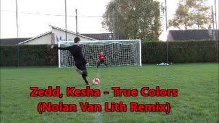 Zedd, Kesha - True Colors ( Nolan Van Lith Remix) ( 1vs1 Football Video)