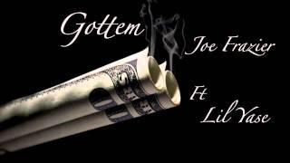Gottem - Joe Frazier ft Lil Yase