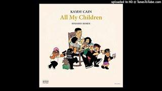 ALL MY CHILDREN REMIX (KAYDY CAIN)