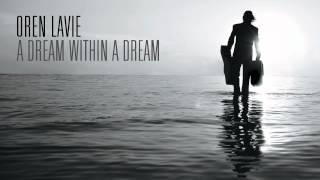 Oren Lavie | A Dream Within A Dream