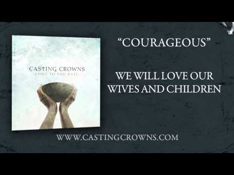 casting-crowns-courageous-with-lyrics-castingcrowns
