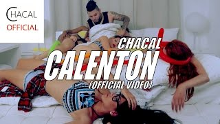 EL CHACAL - CALENTON (OFFICIAL VIDEO)