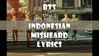 BTS - 뱁새 (BAEPSAE/ CROW TIT/ SILVER SPOON) INDONESIAN MISHEARD LYRICS