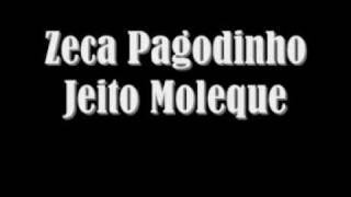 Zeca Pagodinho - Jeito moleque
