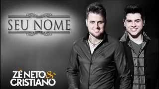 Zé Neto e Cristiano - Seu Nome