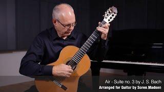 Air - Suite no. 3 (J. S. Bach) - Danish Guitar Performance - Soren Madsen