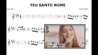 Teu Santo Nome - Gabriela Rocha ( PARTITURA SAX ALTO)