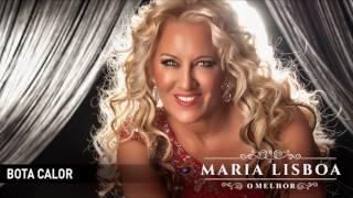 Maria Lisboa - Bota calor