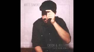 Matt Simons - Catch & Release (Alex Adair remix)