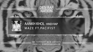 Aankh Khol - Maze Ft. Pacifist | Desi Rap Nation |  Hindi Rap 2016