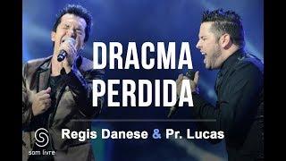 Regis Danese & Pr. Lucas - Dracma Perdida (DVD 10 anos) [Vídeo Oficial]