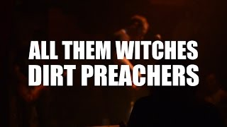 All Them Witches - Dirt Preachers (Teaser)