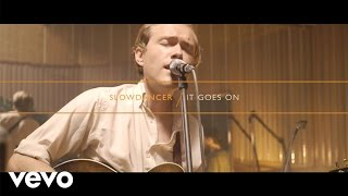 Slow Dancer - It Goes On (Live) (ATO Session)