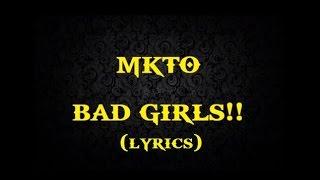 MKTO - Bad Girls Lyric!!