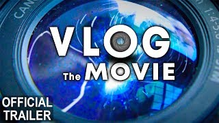 VLOG The Movie - OFFICIAL TRAILER width=