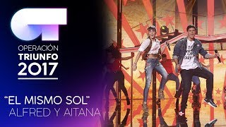 """EL MISMO SOL"" - Alfred y Aitana | Gala 5 | OT 2017"