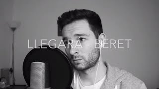 Llegará - Beret ( Cover Juan carlos Segura )