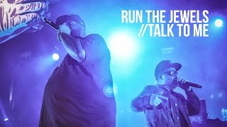 "Run The Jewels ""Talk To Me"" Live at Terminal 5"