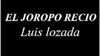EL CUBIRO LUIS LOZADA  - EL JOROPO RECIO