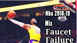 "Nba 2018-19 Mix ""Faucet Failure"""