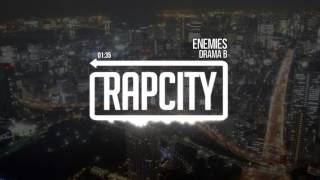 Drama B - Enemies (Prod. By Dane Brennan X Arkkon)