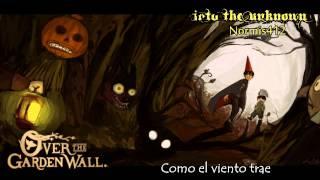 【Into the Unknown】Hacia lo Desconocido【Over the Garden Wall】COVER Latino【Más allá del járdin】