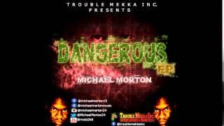 MICHAEL MORTON  - BORN BAD - [DANGEROUS EP] - MARCH 2015