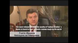 President of Macedonia talks about Tavitjan Brothers