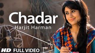 Harjit Harman: Chadar Full Video Song   Jhanjar   Hit Punjabi Song