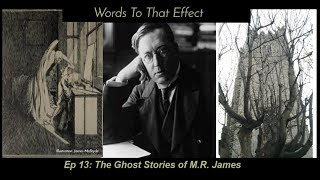 Words To That Effect Podcast - 013 - The Ghost Stories of MR James