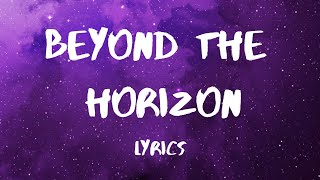 Beyond the Horizon - Loving Caliber feat. Lauren Dunn (Lyrics)