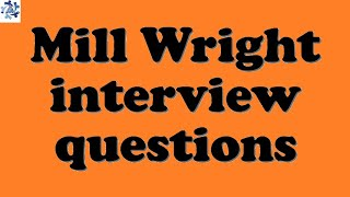 Mill Wright interview questions width=