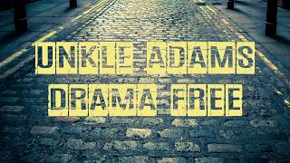Unkle Adams - Drama Free (Lyrics Video)