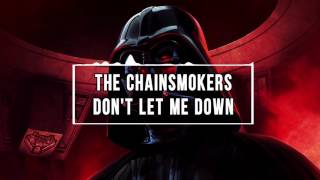 The Chainsmokers ft.  Daya - Don't Let Me Down (Darth Vader Version)