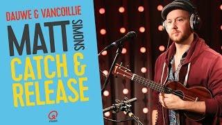 Matt Simons - Catch & Release (live bij Q)